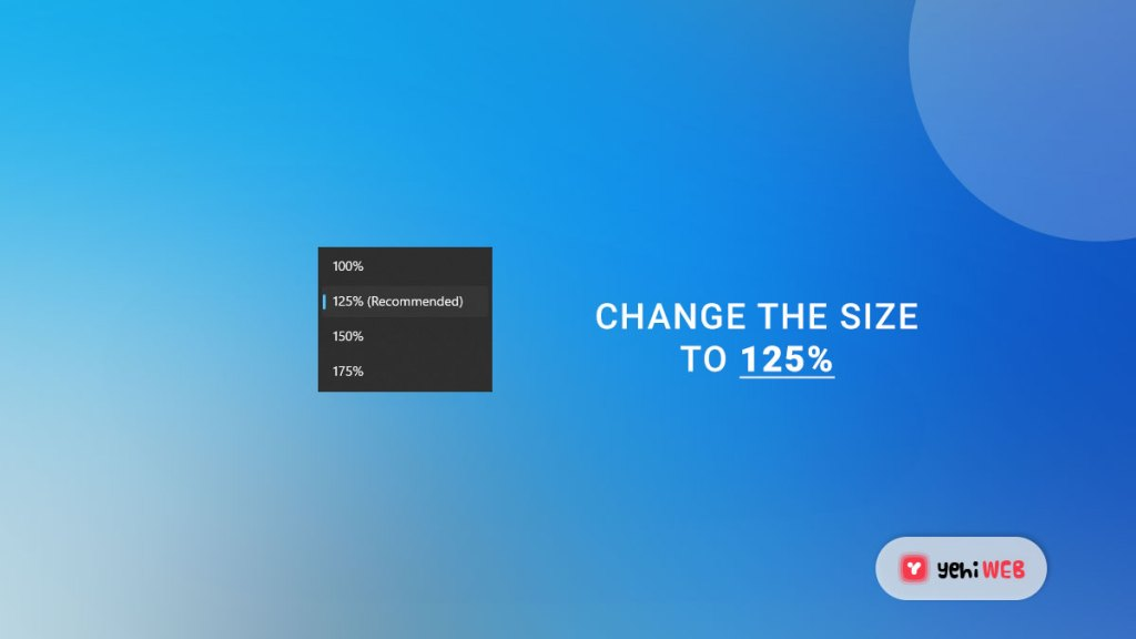 change the size to 125 percent yehiweb