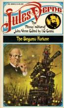 Les Cinq cents millions de la Bégum/The Begum's Fortune. First serialized 1879. Ace edition 1958.