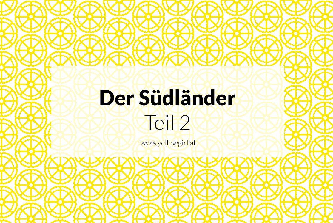 https://i1.wp.com/yellowgirl.at/wp-content/uploads/2017/02/yellowgirl_der-Südländer_2.jpg?fit=1116%2C750&ssl=1