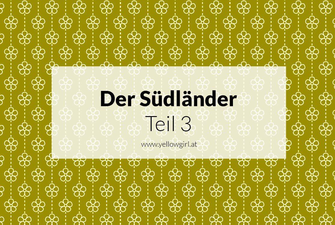 https://i1.wp.com/yellowgirl.at/wp-content/uploads/2017/02/yellowgirl_der-Südländer_3.jpg?fit=1116%2C750&ssl=1