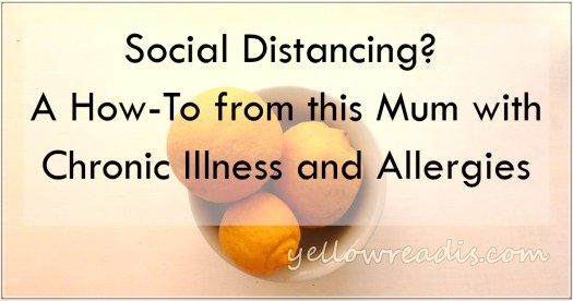 Social Distancing?  A How-To from this Mum with Chronic Illness and Allergies | yellowreadis.com Image: White bowl filled with lemons