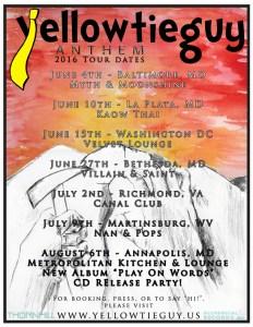 Yellowtieguy performing live in Baltimore, MD La Plata, MD Washington DC Bethesda, MD Richmond, VA Annapolis, MD Martinsburg, WV Myth and Moonshing, Kaow Thai, Villain & Saint, Canal Club, Nan and Pops, Tommy Joe's, Metropolitan Kitchen and Lounge. June 4, June 10, June 15, June 22, July 2, July 9, July 22