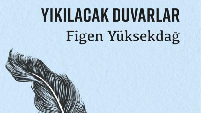 Tutsak siyasetçi Yüksekdağ'dan 'Yıkılacak Duvarlar' kitabı