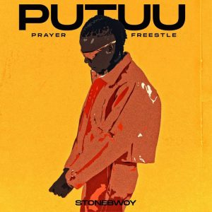 Stonebwoy – Putuu (Pray) (Freestyle)