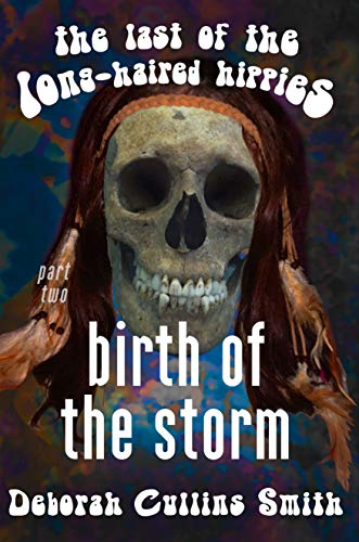 Birth of the Storm: The Last of the Long-Haired Hippies, Part 2