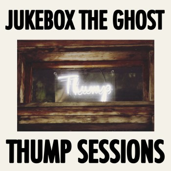 Yep Roc Records Jukebox The Ghost Thump Sessions out now - Yep