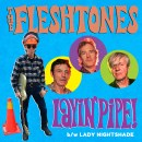 The Fleshtones: 'Layin' Pipe / Lady Nightshade' - OUT NOW!