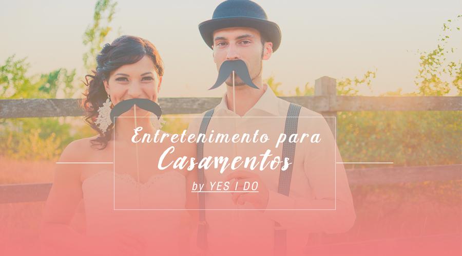 Entretenimento Para Casamentos – Conheça dez formas de entreter os convidados durante a festa de casamento