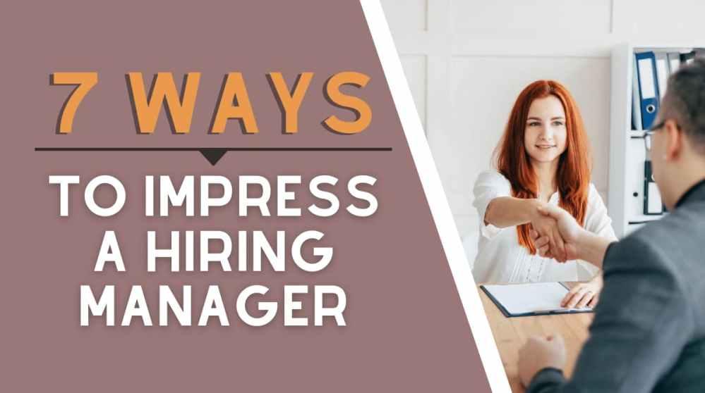 Impress a Hiring Manager