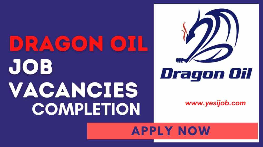 Dragon Oil Job Vacancies
