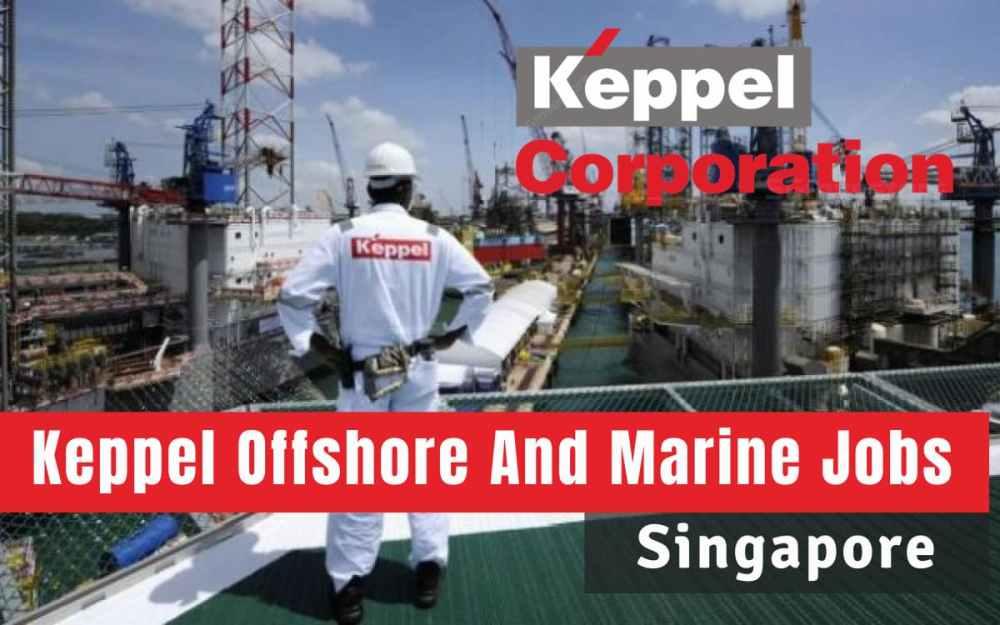 Keppel Offshore & Marine Jobs