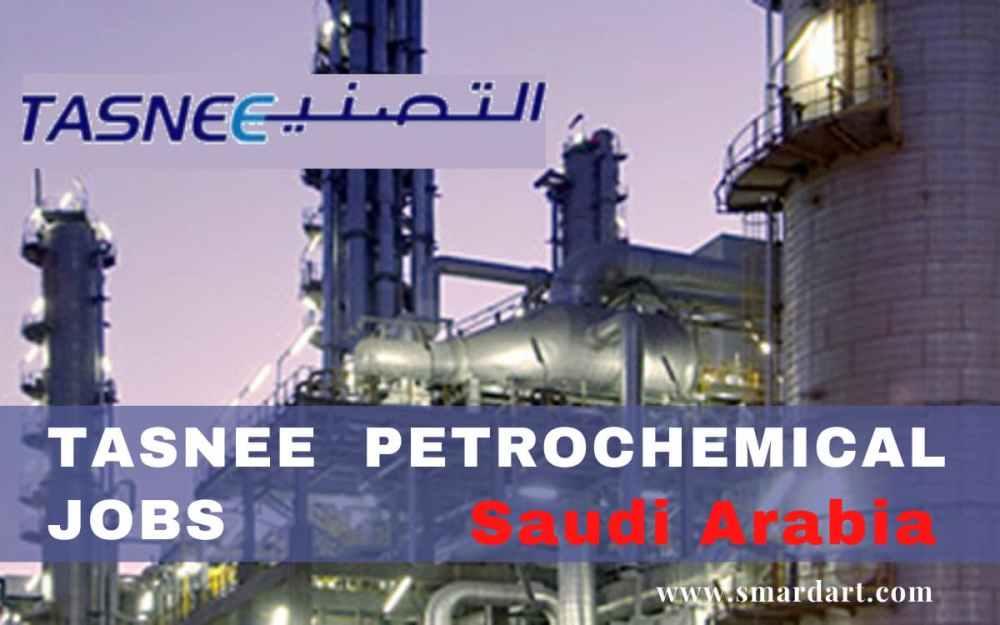 TASNEE Saudi Arabia Petrochemical Jobs