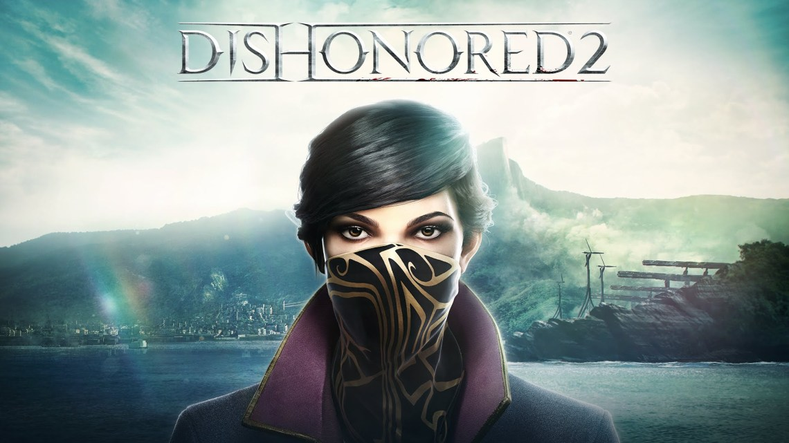 dishonored 2,dishonored 2 requisiti,dishonored 2 requisiti pc,dishonored 2 news,dishonored 2 pc, Dishonored 2: Svelati i requisiti minimi e raccomandati