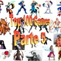 Top 100 Games, My Top 100 Games of all time Parte 5