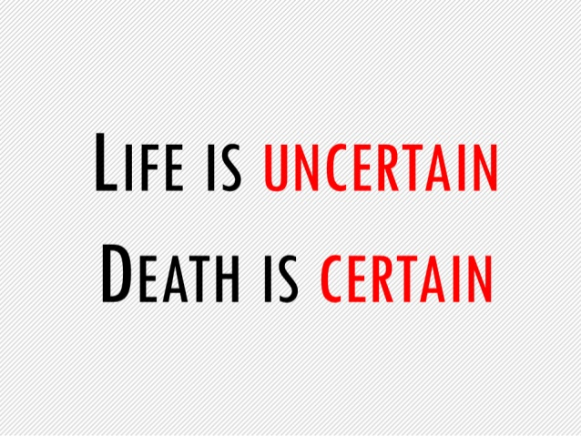 the-certainty-of-death-and-uncertainty-of-life-18-638