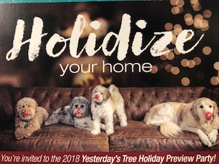Holidize your home. Your invited to the 2018 Yesterday's Tree Holiday Preview Party!