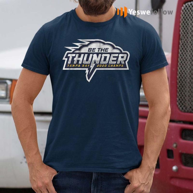 Be-The-Thunder-Tampa-Bay-2020-Champs-T-Shirts