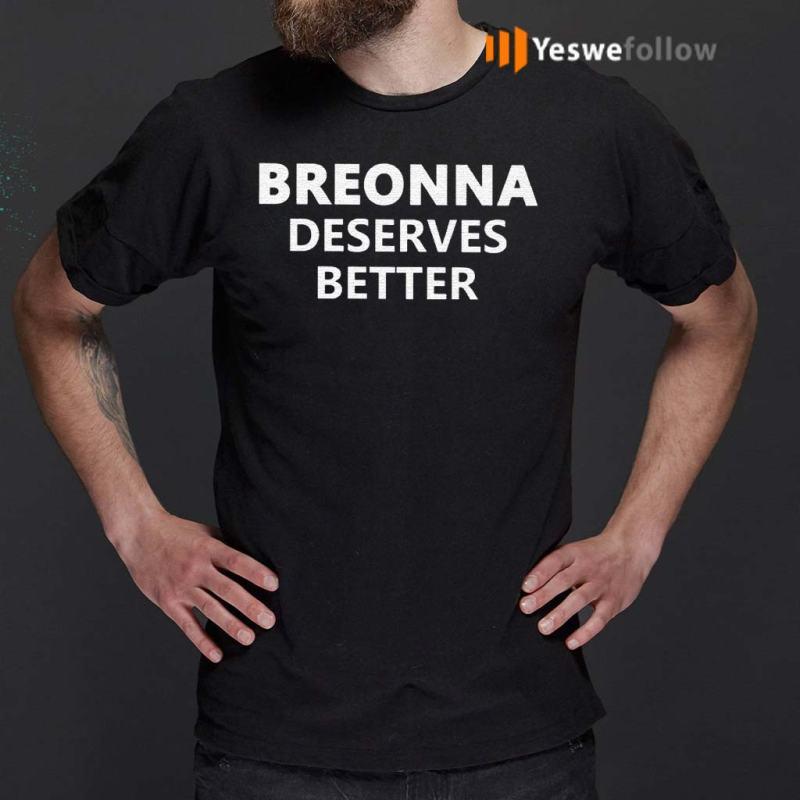 Breonna-Deserves-Better-T-Shirts