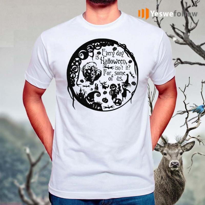 Everyday-Is-Halloween-For-Some-Of-Us-Halloween-Town-T-Shirt