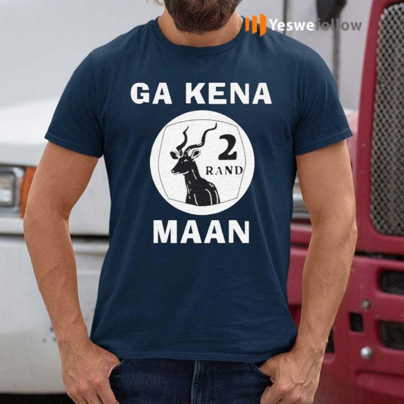 Ga-Kena-Maan-2-Rand-shirt
