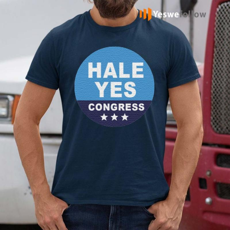 Hale-Yes-Congress-T-Shirt