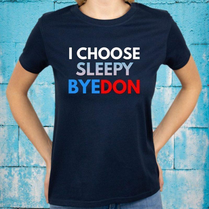 I choose sleepy byedon T-Shirts