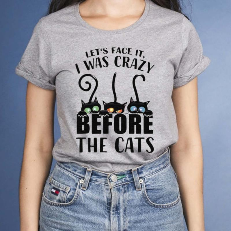 Let's-Face-It,-I-Was-Craxy-Before-The-Cats-t-shirts