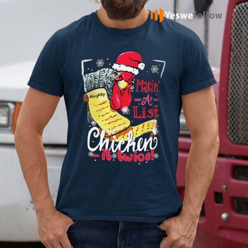 Makin'-a-list-chicken-it-twice-Shirt