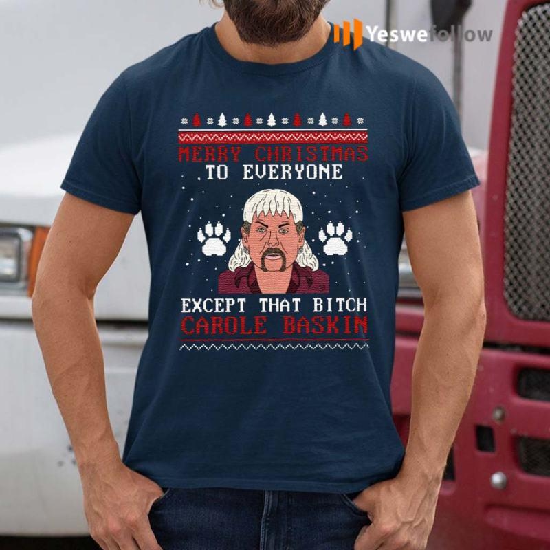 Merry-Christmas-Everyone-Except-That-Bitch-Carole-Baskin-Shirt