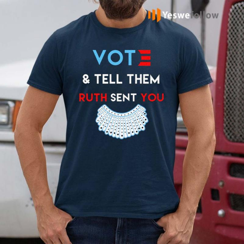 Vote-And-Tell-Them-Ruth-Sent-You-Gift-Shirts
