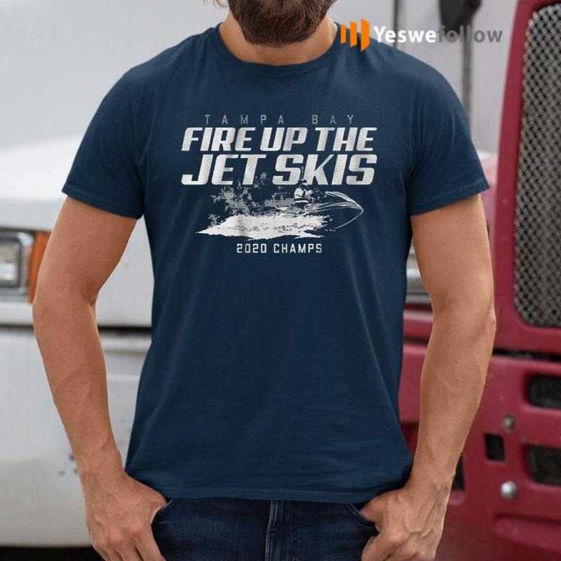 fire-up-the-jet-skis-2020-champs-t-shirts