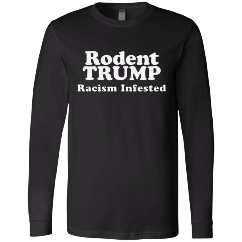 Rodent Trump Racism Infested T-Shirt