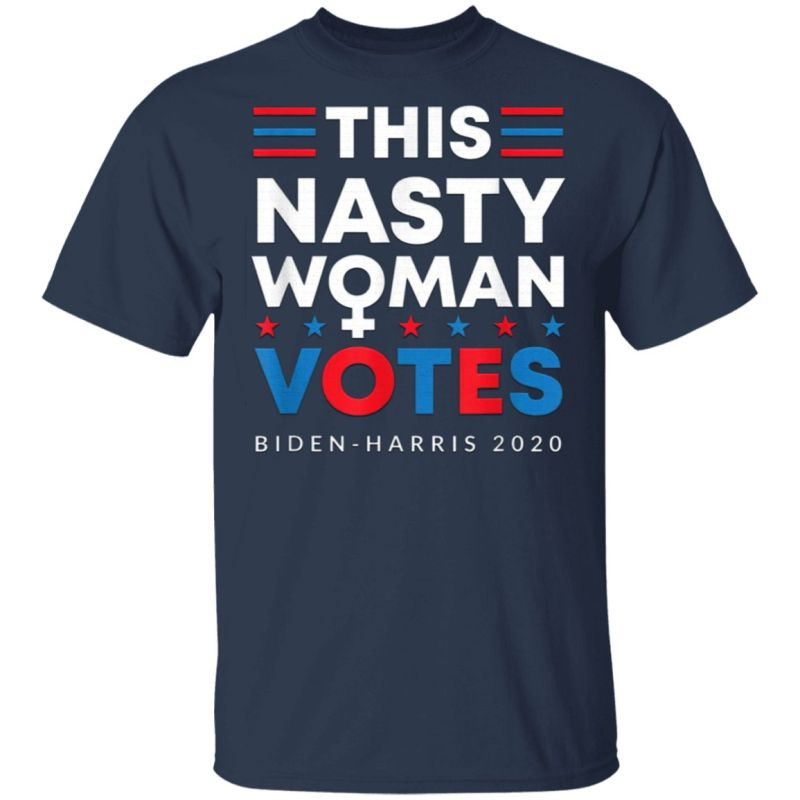 This Nasty Woman Votes Biden Harris 2020 Feminist Election T-Shirt