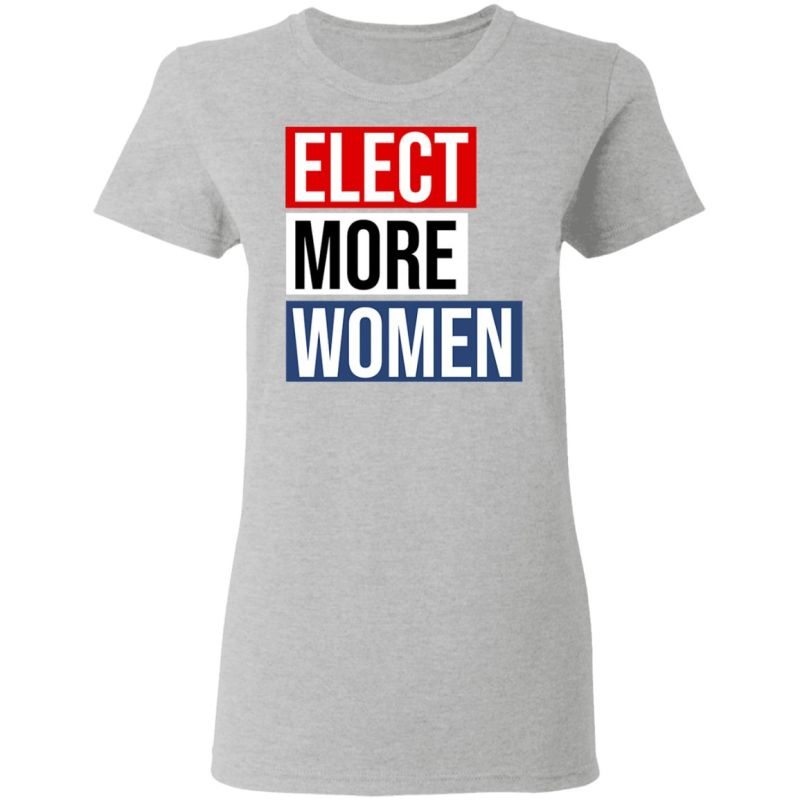 Elect More Women Shirt
