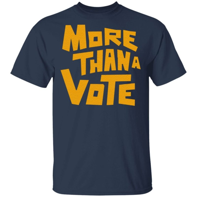 More than a vote T Shirt