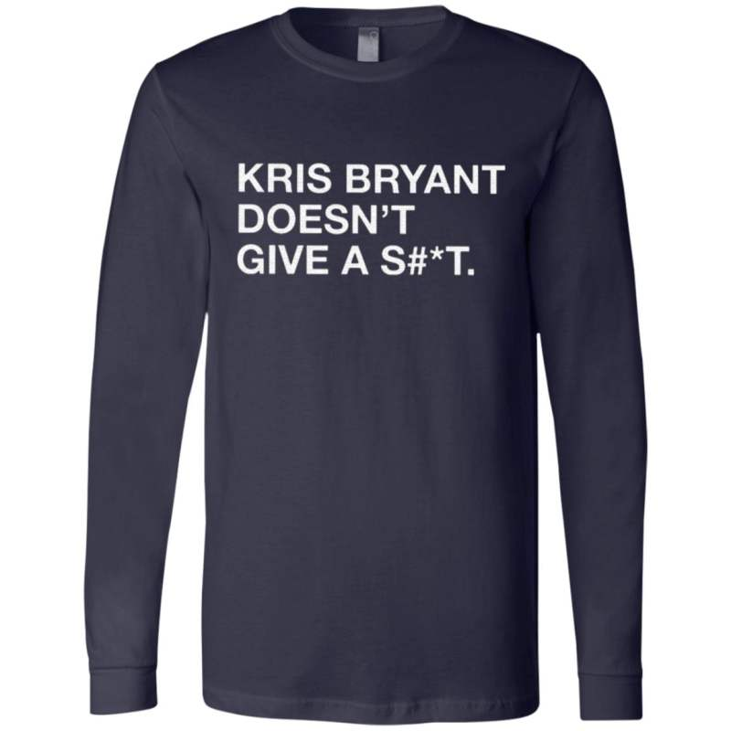 Kris Bryant Doesn't Give A Shit T Shirt