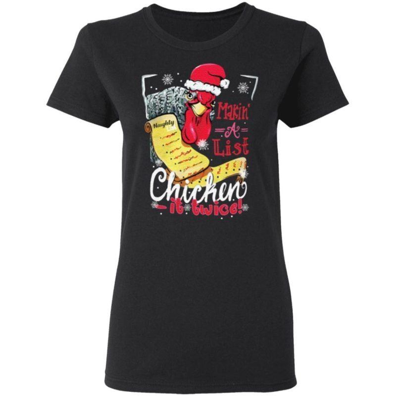 Makin' a list chicken it twice T Shirt