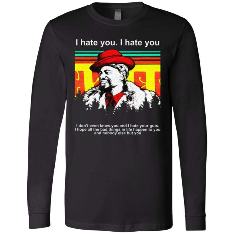 Dave Chappelle I hate you I don't even know you and I hate your guts T Shirt