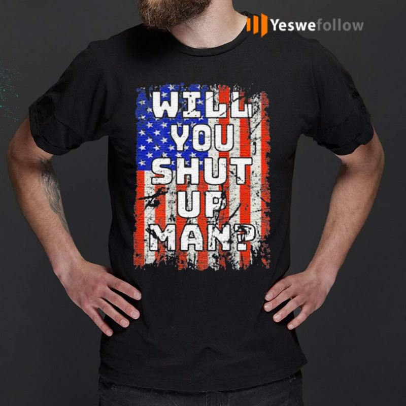 Will-You-Shut-Up-Man-Classic-FLag-T-Shirts