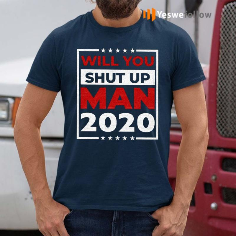 Will-You-Shut-Up-Man-Joe-2020-Shirts