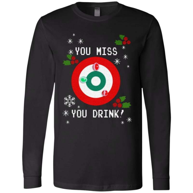 You Miss You Drink Drinking Game Ugly Christmas T Shirt