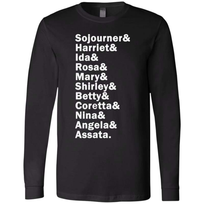 Sojourner Harriet Ida Rosa Mary Shirley Betty Coretta Nina Angela Assata T Shirt