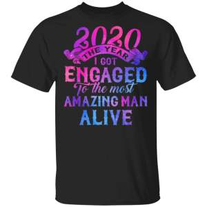2020 The Year I Got Engaged to The Most Amazing Man T-Shirt