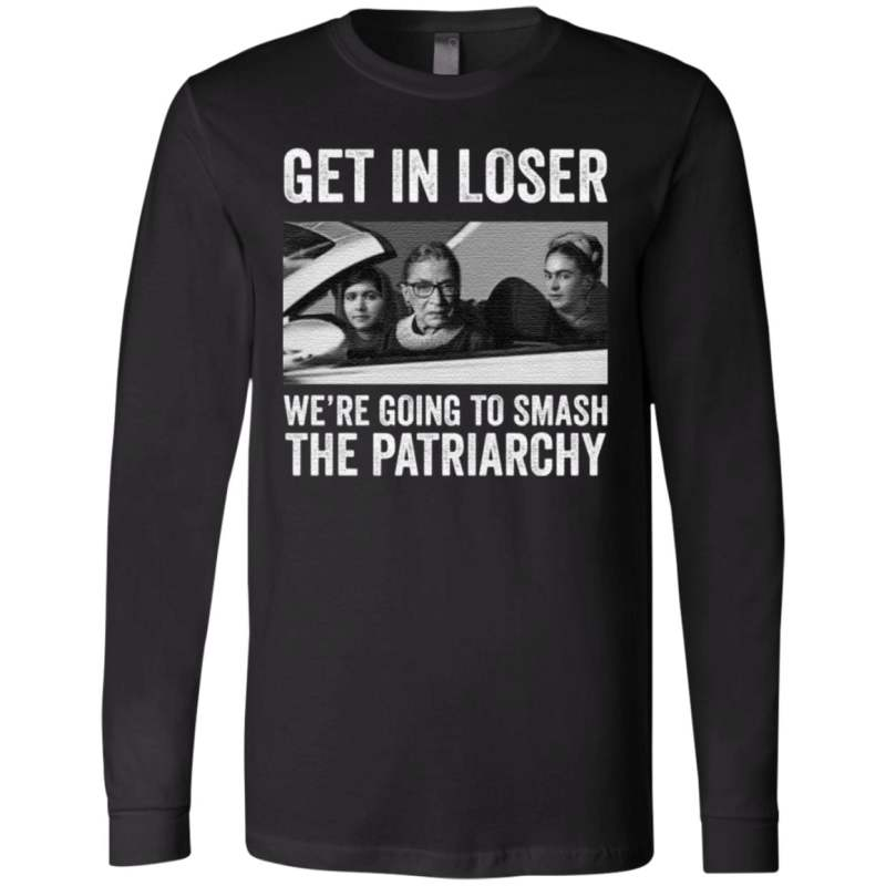 RBG Get In Loser We're Going Smashing The Patriarchy t shirt