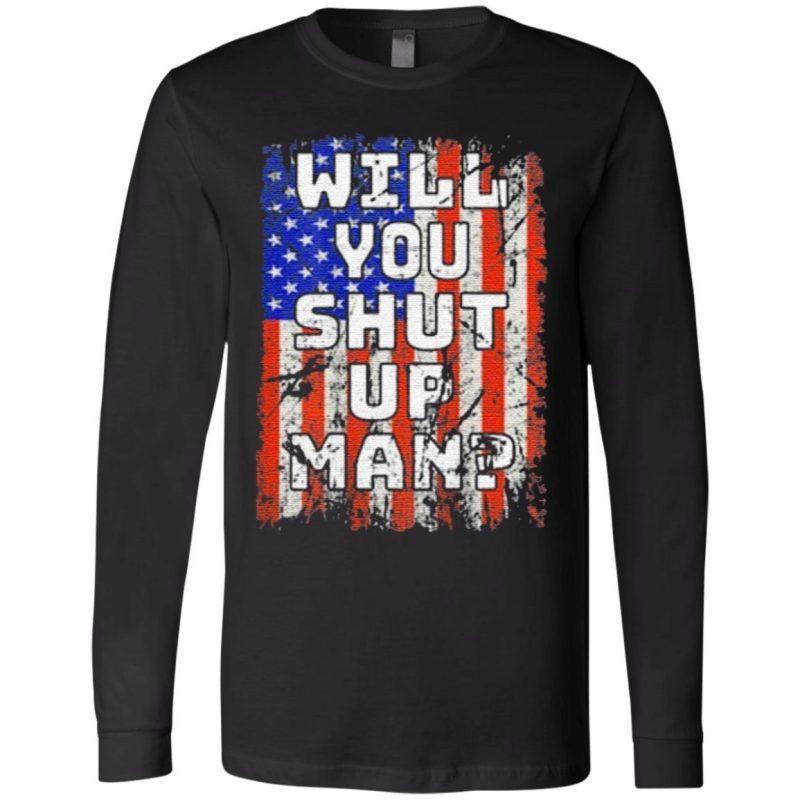 Will You Shut Up Man Classic FLag T-Shirt