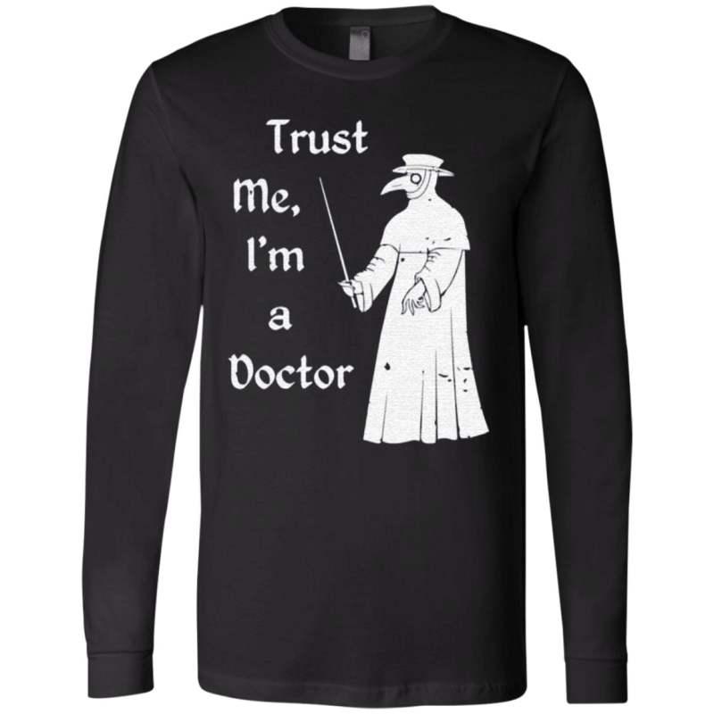 Plague Doctor Trust me I'm a doctor t shirt