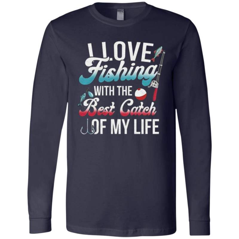 I Love Fishing With The Best Catch Of My Life T-Shirt