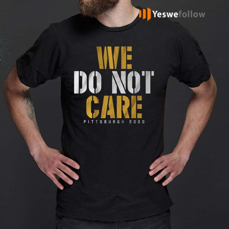 we-do-not-care-Pittsburgh-2020-T-shirt