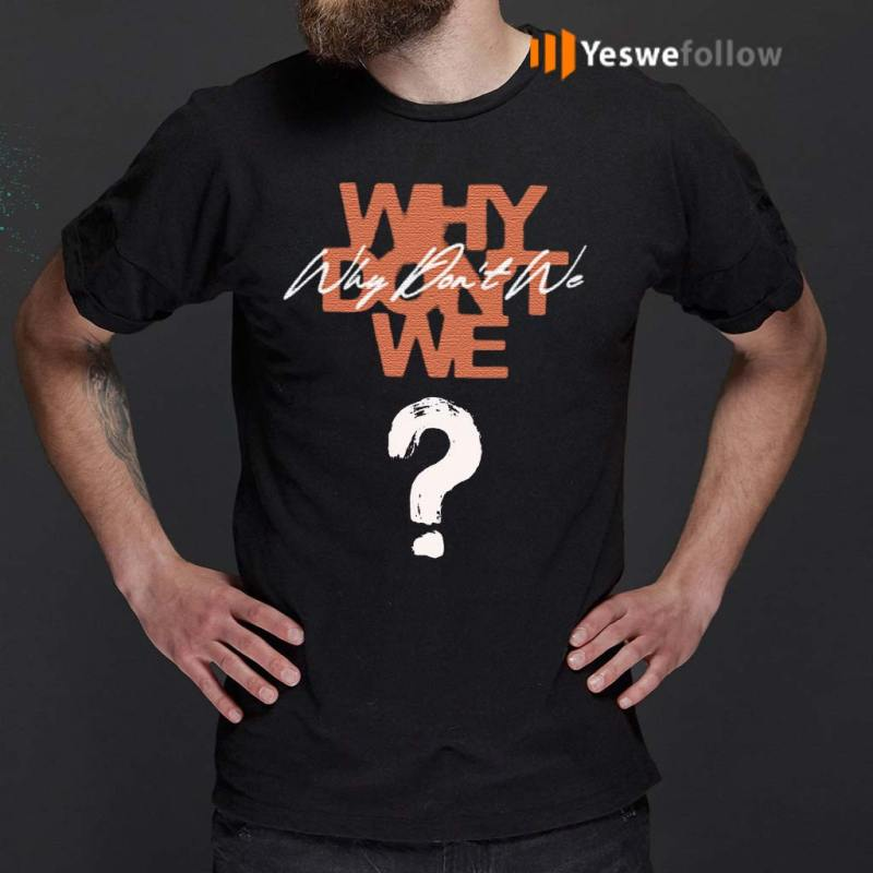 why-dont-we-t-shirt