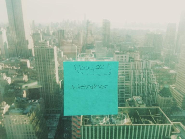 Day 22: Metaphor